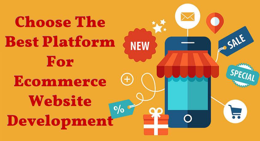 Choose The Best Platform For Ecommerce Website Development
