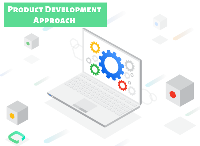 Product Development Approach