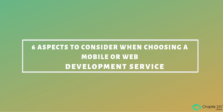 6 Aspects to Consider when Choosing a Mobile or Web Development Service
