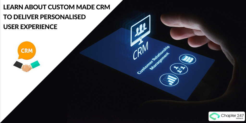 Learn about Custom made CRM to deliver personalised user experience
