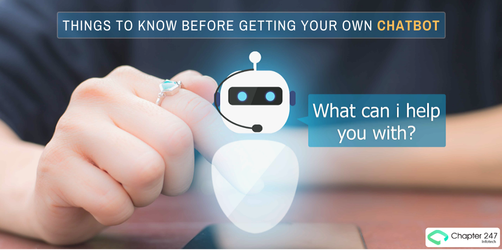 Things to know before getting your own chatbot- Custom Chatbot Development