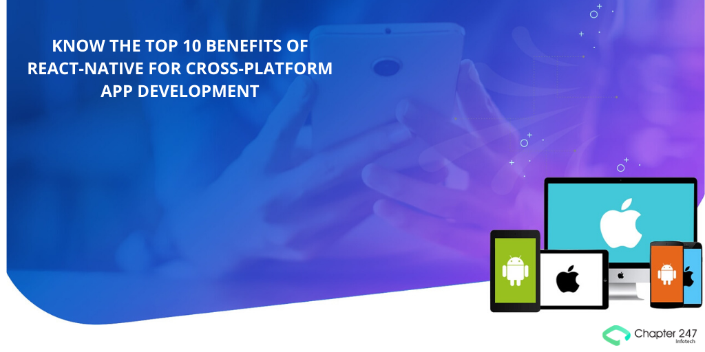 Know the Top 10 Benefits of React-Native for Cross-Platform App...