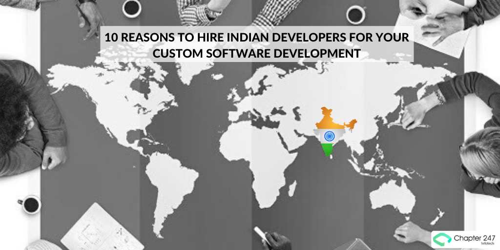 10 reasons to hire Indian developers for your custom software development