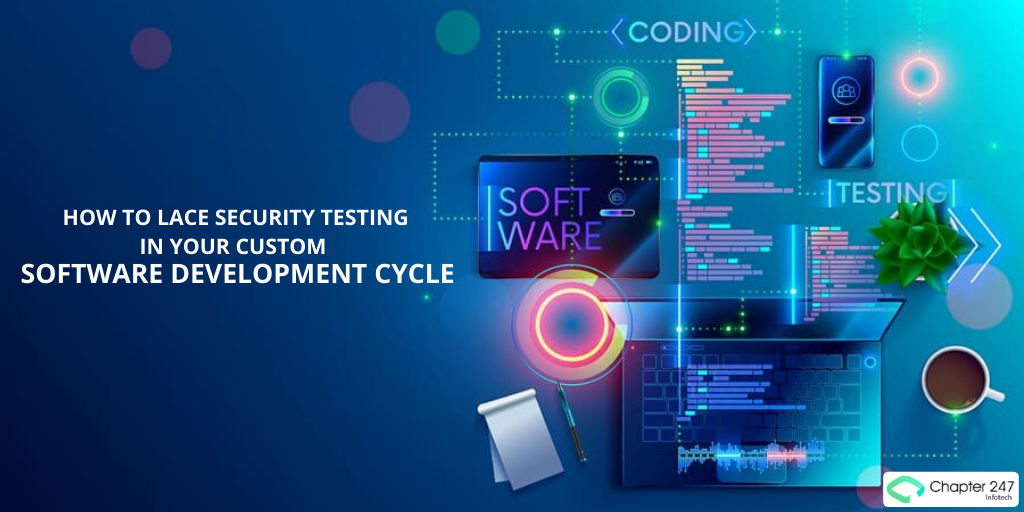 How to lace security testing in your custom software development cycle