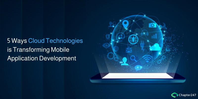 5 Ways Cloud Technologies is Transforming Mobile Application Development   Chapter 247