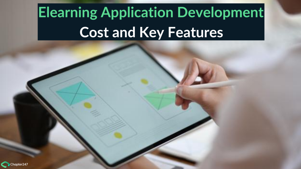 Elearning Application Development: cost and key features | Chapter247