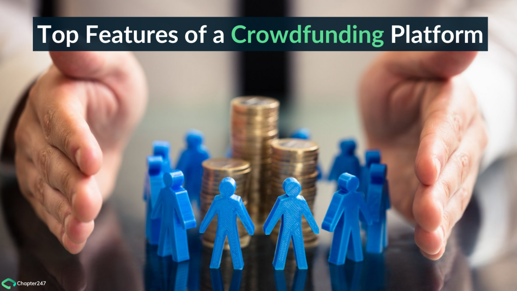 Top Features of a Crowdfunding platform | Chapter247