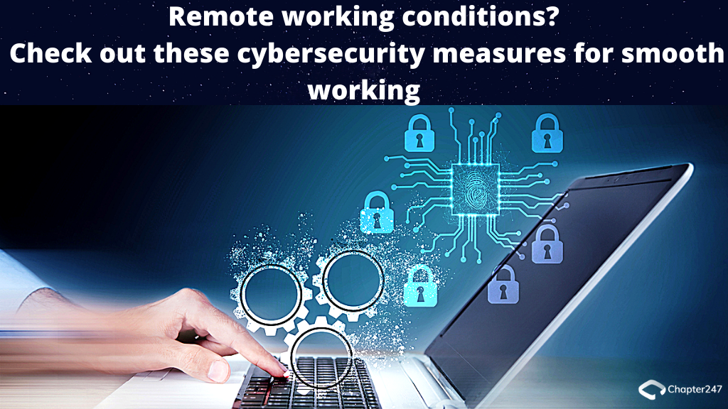 Remote working conditions? Check out these cybersecurity measures for smooth working | Chapter247